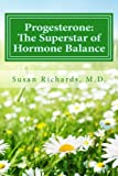 Progesterone: The Superstar of Hormone Balance