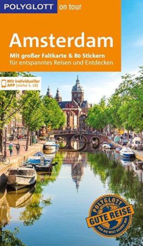 POLYGLOTT on tour Reiseführer Amsterdam: Mit großer Faltkarte und 80 Stickern