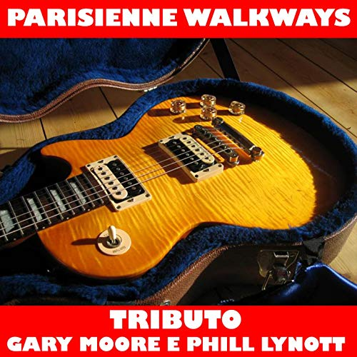 Parisienne Walkways (feat. Teo Blues) [Tributo a Gary Moore & Phil Lynott]