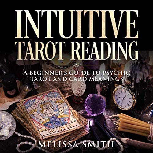 Intuitive Tarot Reading A Beginner s Guide to Psychic Tarot and Card Meanings product image