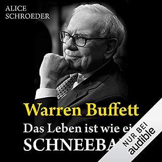 Warren Buffett - Das Leben ist wie ein Schneeball                   Autor:                                                                                                                                 Alice Schroeder                               Sprecher:                                                                                                                                 Reinhard Kuhnert                      Spieldauer: 45 Std. und 47 Min.     2.152 Bewertungen     Gesamt 4,5