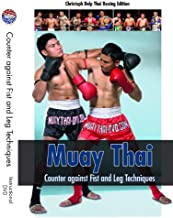 Muay Thai Counter against Fist and Leg Techniques
