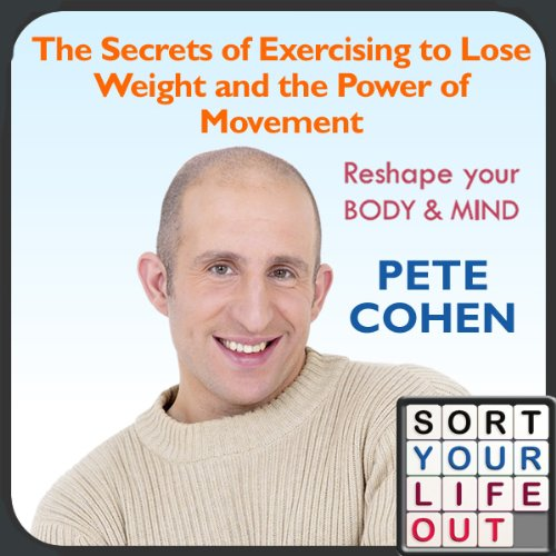 The Secrets of Exercising to Lose Weight and the Power of Movement audiobook cover art