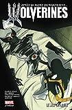 La mort de Wolverine : Wolverines - Tome 03