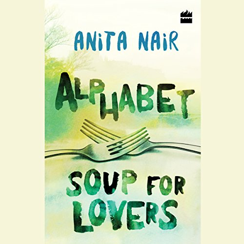 Alphabet Soup for Lovers                   By:                                                                                                                                 Anita Nair                               Narrated by:                                                                                                                                 Bhavnisha Parmar                      Length: 3 hrs and 43 mins     Not rated yet     Overall 0.0