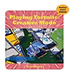 Playing Fortnite: Creative Mode (21st Century Skills Innovation Library: Unofficial Guides Junior) (English Edition)