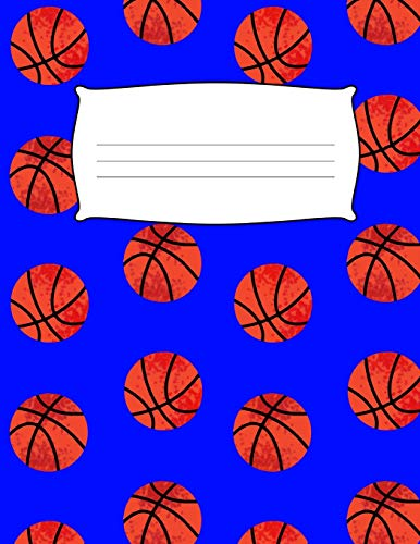 School Kids Blue Basketball Seventh Grade Draw & Write Primary Composition Book: Wide Ruled & Sketch Paper Note Book: Design Journal Notebook: 6, 7, ... Diary, Sketch Note Pad, 8.5 x 11, 136 Pages