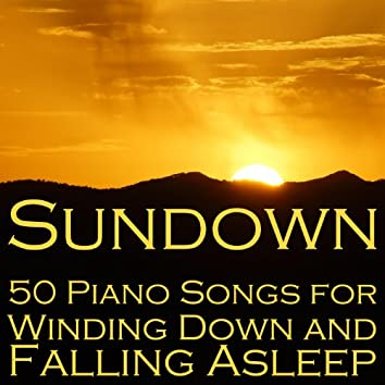 Sundown: 50 Piano Songs for Winding Down and Falling Asleep