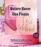 Quiero Hacer Una Fiesta: Planificando los detalles de mi fiesta...