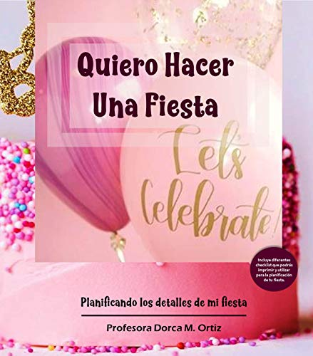 Quiero Hacer Una Fiesta: Planificando los detalles de mi fiesta