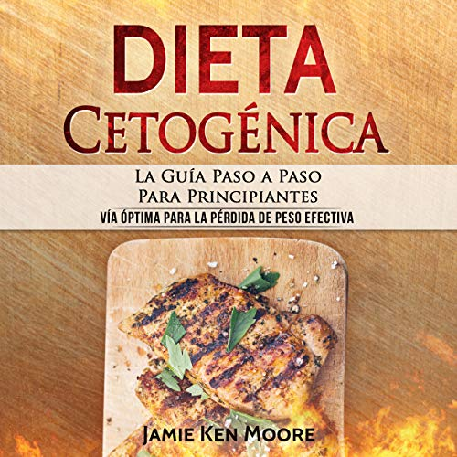 『Dieta Cetogénica: La Guía Paso a Paso Para Principiantes [Ketogenic Diet: The Step-by-Step Guide for Beginners]』のカバーアート