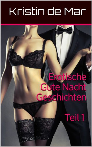 Erotische Gute Nacht Geschichten Teil1 eBook: de Mar