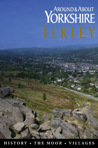 Ilkley, The Moor & Villages (Around & About Yorkshire) (English Edition)