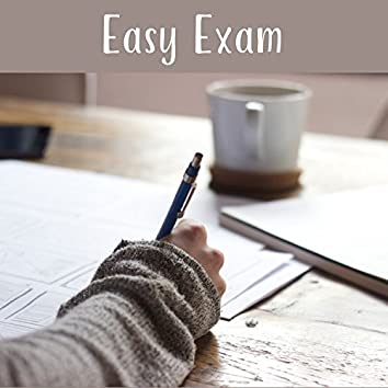 Easy Exam – Music for Study, Better Memory and Concentration, Focus in the Task