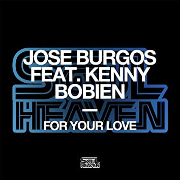 For Your Love (feat. Kenny Bobien)
