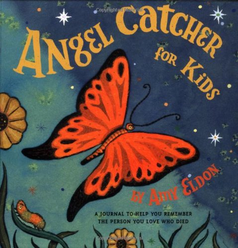 Angel Catcher for Kids: A Journal to Help You Remember the Person You Love Who Died (Grief Books for Kids, Children's Grief Book, Coping Books for Kids)