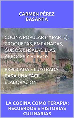 COCINA POPULAR (1ª PARTE): CROQUETAS, EMPANADAS, GUISOS, ENSALADILLAS, ARROCES Y HUEVOS. EXPLICADA...