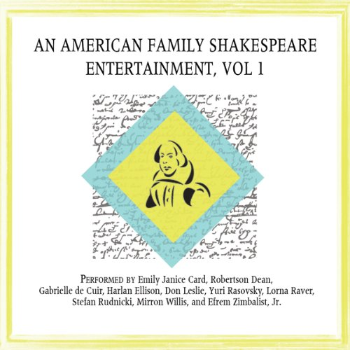 An American Family Shakespeare Entertainment, Vol. 1 (Dramatized)                   By:                                                                                                                                 Charles Lamb,                                                                                        Mary Lamb                               Narrated by:                                                                                                                                 David Birney,                                                                                        Scott Brick,                                                                                        Orson Scott Card,                   and others                 Length: 7 hrs and 6 mins     4 ratings     Overall 3.5