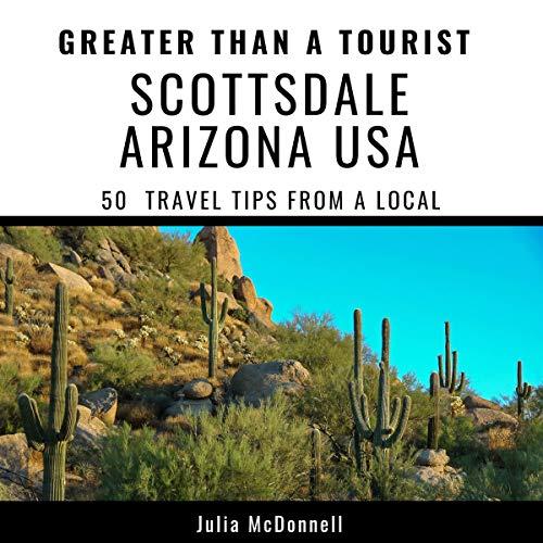 Greater Than a Tourist - Scottsdale Arizona USA cover art