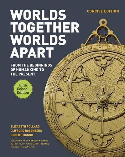 Worlds Together, Worlds Apart: A History of the World: From the Beginnings of Humankind to the Present (Concise High Sch