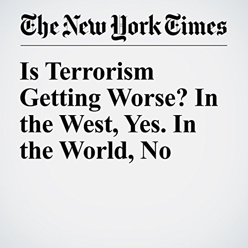 Is Terrorism Getting Worse? In the West, Yes. In the World, No audiobook cover art