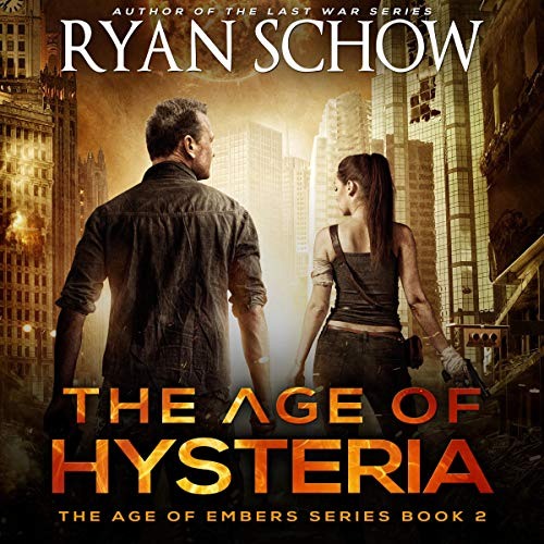 The Age of Hysteria: A Post-Apocalyptic Survival Thriller audiobook cover art