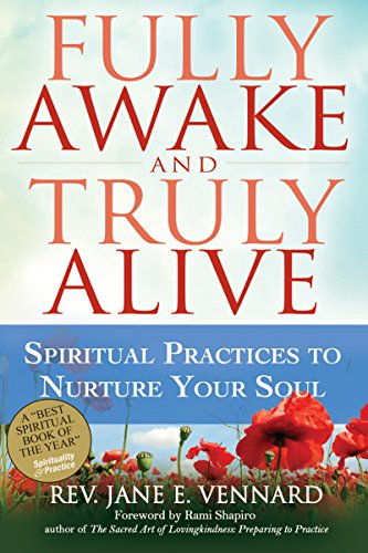 Fully Awake and Truly Alive: Spiritual Practices To Nurture Your Soul