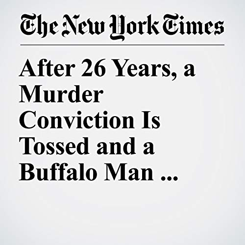 After 26 Years, a Murder Conviction Is Tossed and a Buffalo Man Walks Free copertina