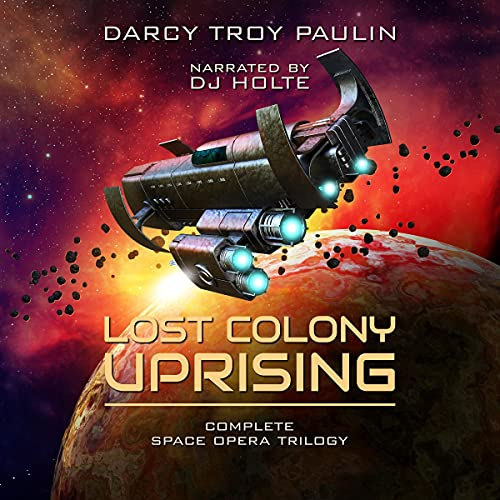 Lost Colony Uprising Boxed Set: Complete Space Opera Trilogy Books 1-3