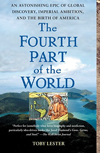 The Fourth Part of the World: The Race to the Ends of the Earth, and the Epic Story of the Map That Gave America Its Name (English Edition)