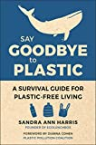 Say Goodbye to Plastic: A Survival Guide for Plastic-Free Living