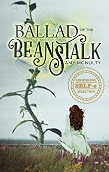 Ballad of the Beanstalk by [Amy McNulty]