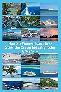 How Six Women Executives Steer the Cruise Industry Today