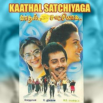 Kaathal Satchiyaga (Original Motion Picture Soundtrack)