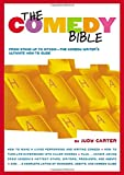 "The Comedy Bible: From Stand-up to Sitcom--The Comedy Writer's Ultimate ""How To"" Guide - Judy Carter"