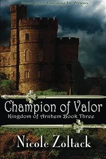 KIngdom of Arnhem Book Three: Champion of Valor (Volume 3) by Zoltack, Nicole (2013) Paperback