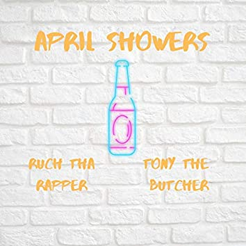 April Showers (feat. Tony the Butcher)