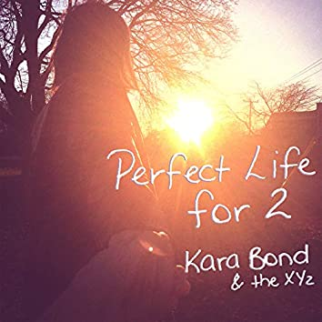 Perfect Life for 2