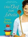 Una chef con estrella (Grandes Novelas) (Spanish Edition)