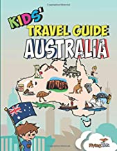 Kids' Travel Guide - Australia: The fun way to discover Australia - especially for kids (Kids' Travel Guide Series)