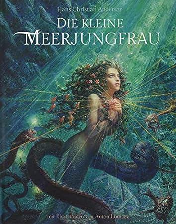 Die kleine Meerjungfrau (Unendliche Welten / Märchenklassiker neu illustriert)