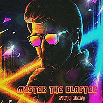 Master the blaster (Synth wave Remix) (Synth wave Remix)