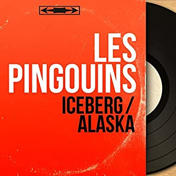 Iceberg / Alaska (Mono Version)