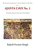 Ajanta Cave No. 1: Documented According to the Ajanta Corpus of Dieter Schlingloff (Photographic Compendium, Ajanta Narrative Painting)