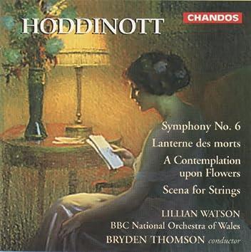 Hoddinott: Symphony No. 6, Lanternes des morts, A Contemplation upon Flowers & Scene for Strings