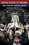 UNITED STATES OF TRAUMA: HOW A PANDEMIC UNMASKED AMERICA