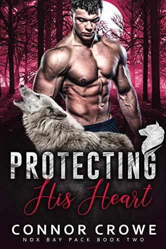 Protecting His Heart (Nox Bay Pack Book 2) (English Edition) eBook ...