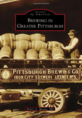 Brewing in Greater Pittsburgh (Images of America)
