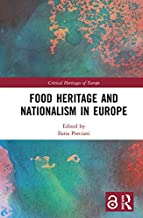 Food Heritage and Nationalism in Europe (Critical Heritages of Europe) (English Edition)