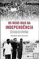 Os Meus Dias da Independência (Portuguese Edition)